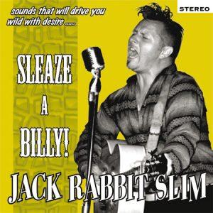 """WSRC016 - Jack Rabbit Slim """"Sleaze-a-Billy!"""" CD album"""