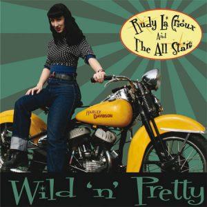 """WSRC022 - Rudy La Vrioux and The All Stars """"Wild 'n' Pretty"""" CD album"""