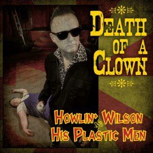 "WSRC EP17 - Howlin Wilson ""Death of a clown"" 7"" vinyl EP"